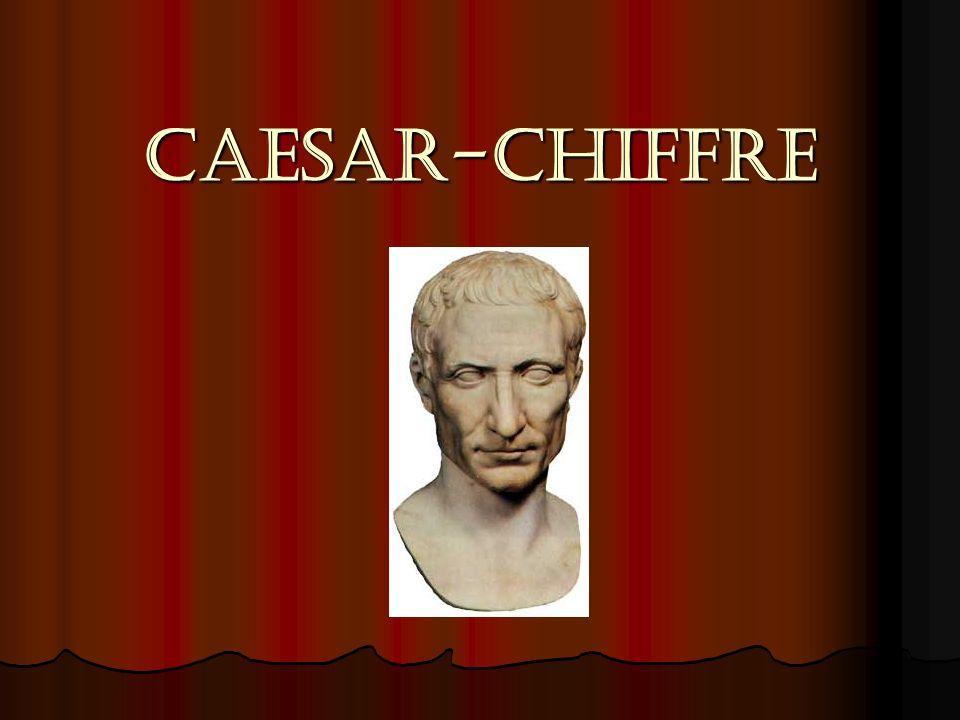 Allgemeines Caesar-Chiffre hat seinen Namen vom römischen Feldherren, Gaius Julius Caesar, welcher diese Verschlüsselung für militärische Zwecke verwendete