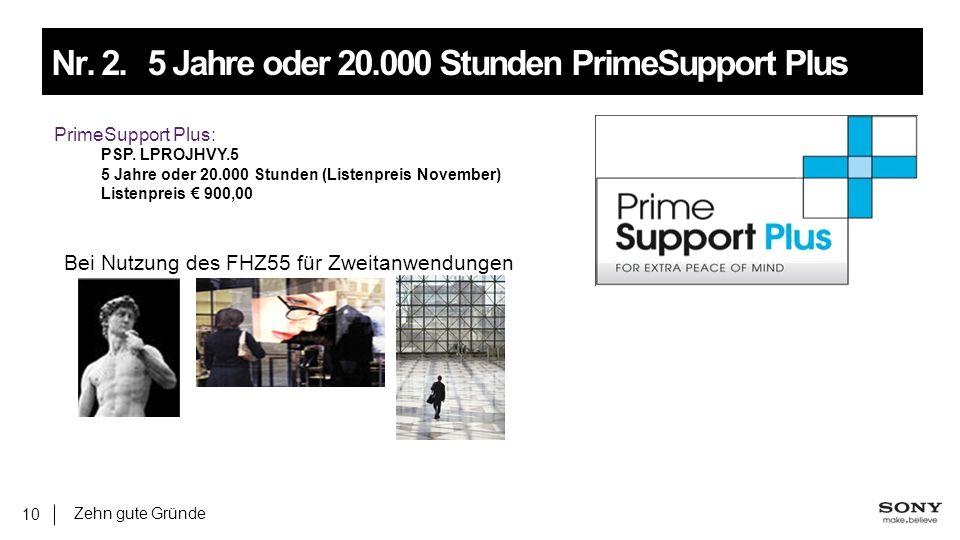 Zehn gute Gründe 10 Nr. 2.5 Jahre oder 20.000 Stunden PrimeSupport Plus PrimeSupport Plus: PSP.