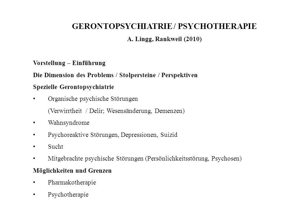 GERONTOPSYCHIATRIE / PSYCHOTHERAPIE A. Lingg, Rankweil (2010) Vorstellung – Einführung Die Dimension des Problems / Stolpersteine / Perspektiven Spezi