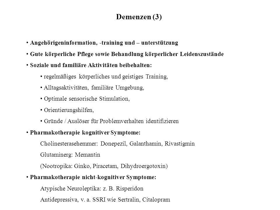 Demenzen (3) Angehörigeninformation, -training und – unterstützung Gute körperliche Pflege sowie Behandlung körperlicher Leidenszustände Soziale und f
