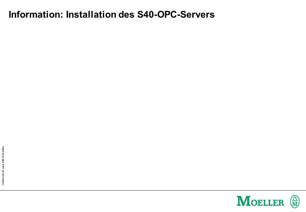 Schutzvermerk nach DIN 34 beachten Information: Installation des S40-OPC-Servers