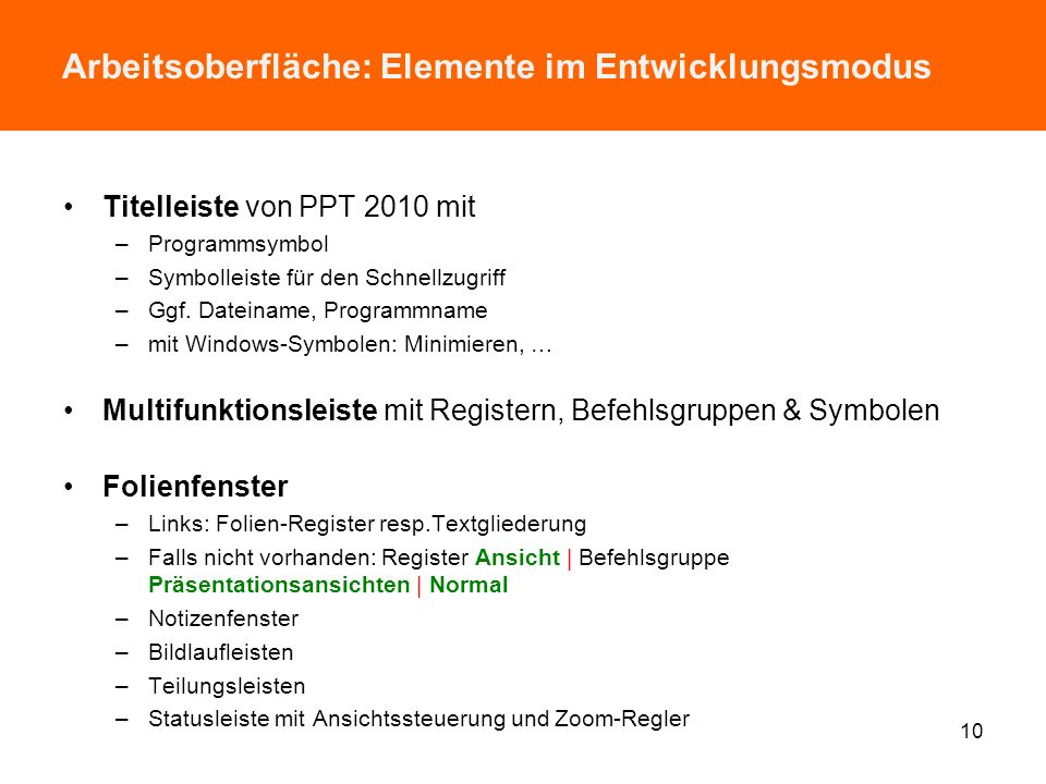 Arbeitsumgebungen: 2 Programm-Betriebsarten (b) Beenden der.pptx-Datei –im Entwicklungsmodus Register Datei | Schließen oder Beenden oder ggf. Schließ