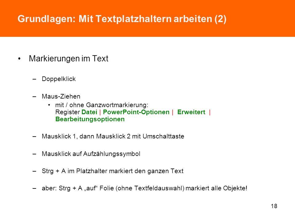 Grundlagen: Mit Textplatzhaltern arbeiten (1) Formatierung wie Aufforderungstext Neue Zeile / neuer Absatz / neuer Punkt –mit Aufzählungszeichen: Retu