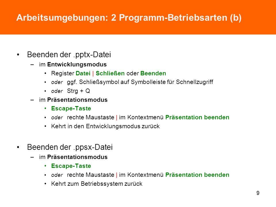 Arbeitsoberfläche: Start mit.ppsx-Datei 8 Präsentationsmodus Betriebssystem-Ebene