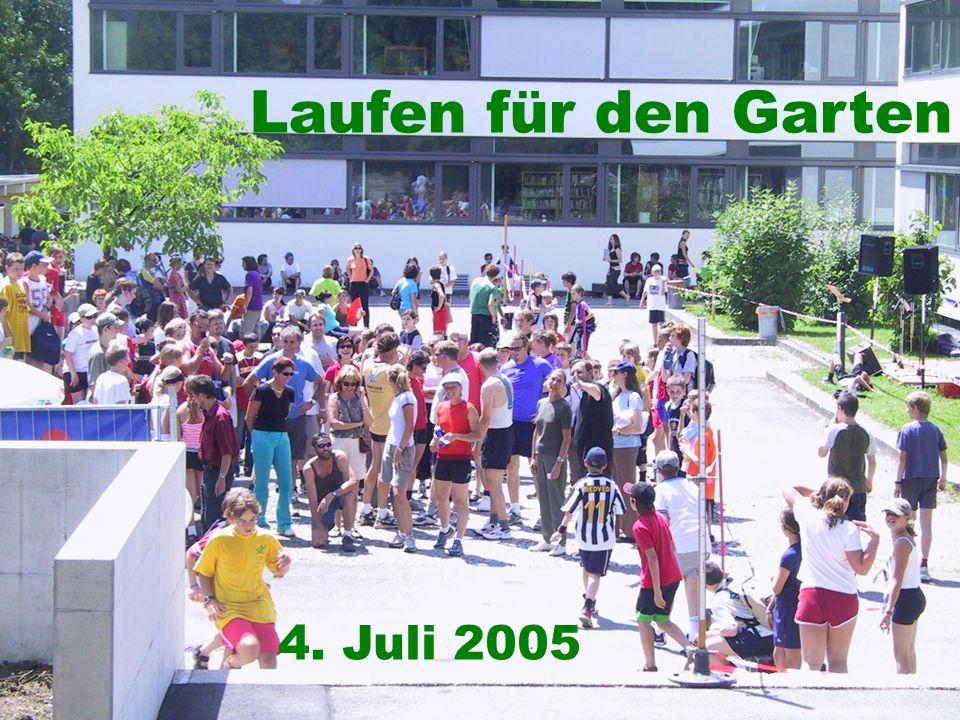 Laufen für den Garten 4. Juli 2005