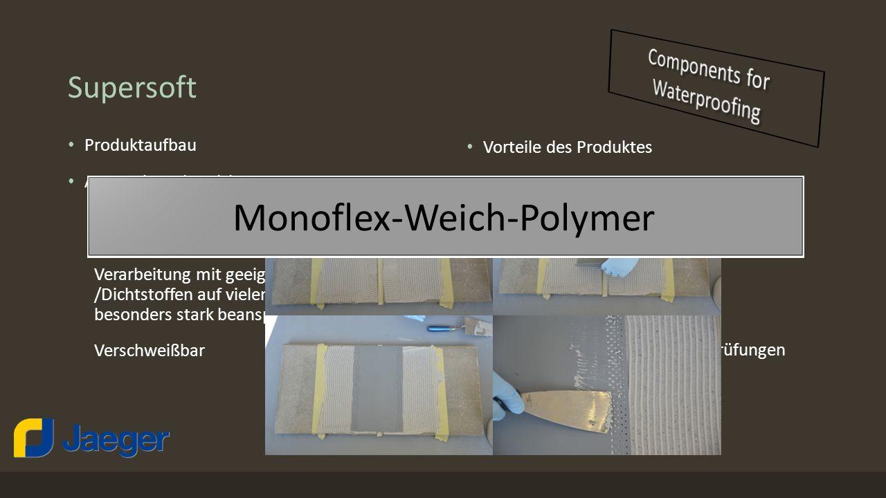 Supersoft Produktaufbau Anwendungsbereiche Zur Abdichtung von Dilatations-, Gebäudetrenn- und Konstruktionsfugen Verarbeitung mit geeigneten Kleb- /Di