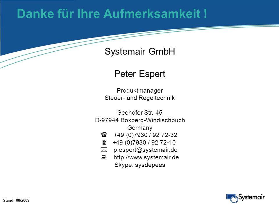 Danke für Ihre Aufmerksamkeit ! Systemair GmbH Peter Espert Produktmanager Steuer- und Regeltechnik Seehöfer Str. 45 D-97944 Boxberg-Windischbuch Germ