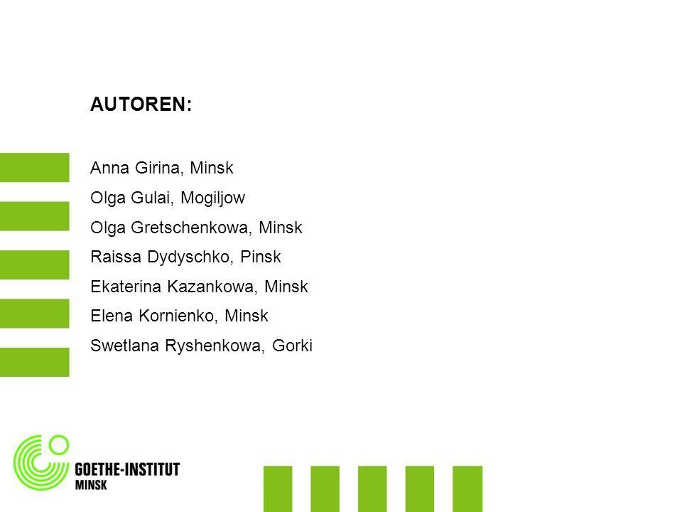 AUTOREN: Anna Girina, Minsk Olga Gulai, Mogiljow Olga Gretschenkowa, Minsk Raissa Dydyschko, Pinsk Ekaterina Kazankowa, Minsk Elena Kornienko, Minsk S