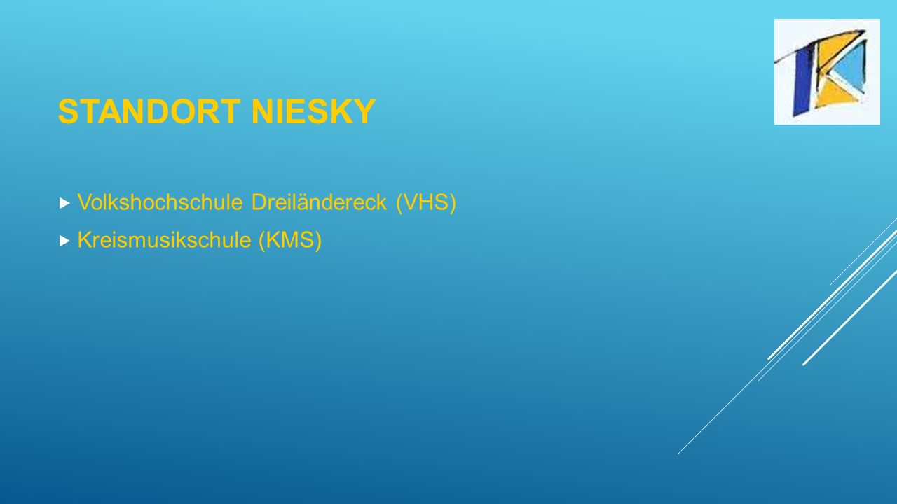 STANDORT NIESKY  Volkshochschule Dreiländereck (VHS)  Kreismusikschule (KMS)