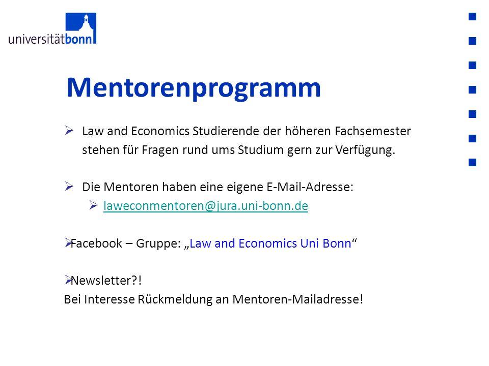 Mentorenprogramm  Law and Economics Studierende der höheren Fachsemester stehen für Fragen rund ums Studium gern zur Verfügung.  Die Mentoren haben