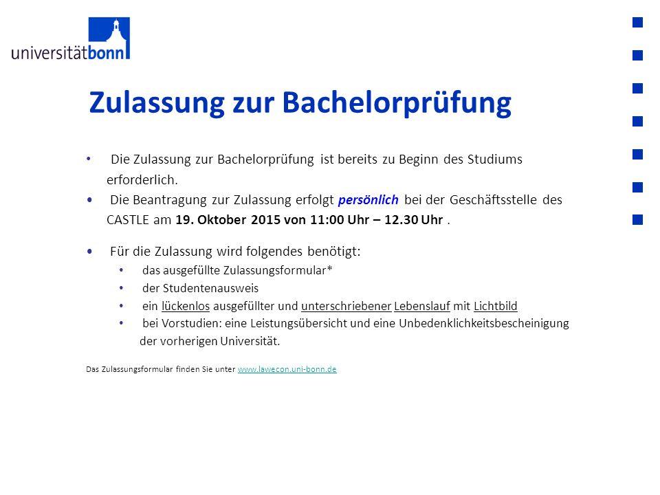 Zulassung zur Bachelorprüfung Die Zulassung zur Bachelorprüfung ist bereits zu Beginn des Studiums erforderlich. Die Beantragung zur Zulassung erfolgt