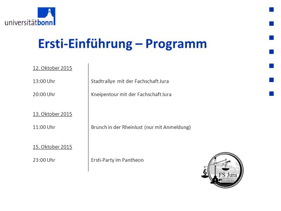 Ersti-Einführung – Programm 12. Oktober 2015 13:00 Uhr 20:00 Uhr 13. Oktober 2015 11:00 Uhr 15. Oktober 2015 23:00 Uhr Stadtrallye mit der Fachschaft