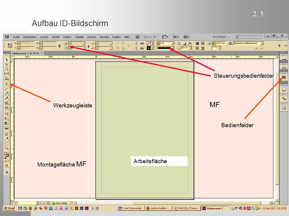 2. 5 Aufbau ID-Bildschirm Montagefläche MF MF Werkzeugleiste Steuerungsbedienfelder Arbeitsfläche Bedienfelder