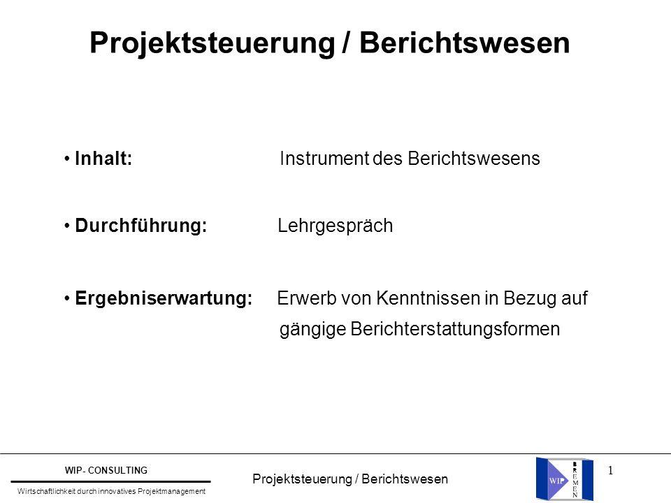 1 Inhalt: Instrument des Berichtswesens Durchführung: Lehrgespräch Ergebniserwartung: Erwerb von Kenntnissen in Bezug auf gängige Berichterstattungsfo