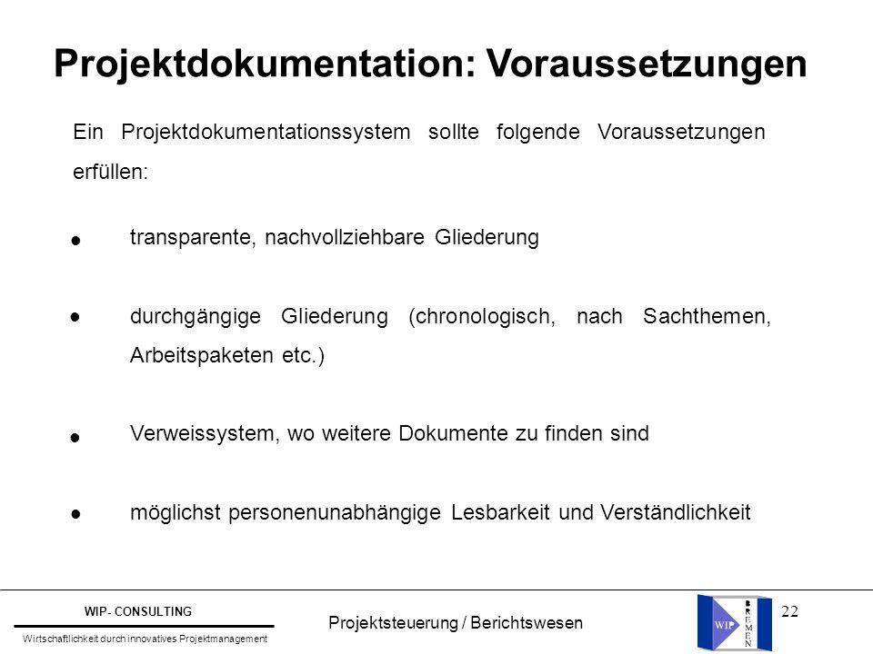 22 Projektdokumentation: Voraussetzungen Ein Projektdokumentationssystem sollte folgende Voraussetzungen erfüllen: l l l transparente, nachvollziehbar