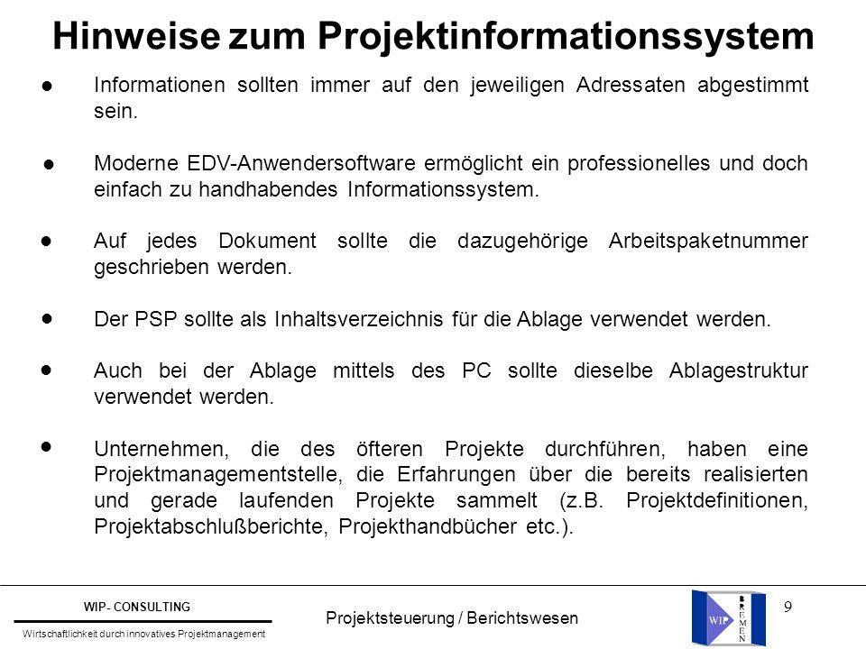 9 Hinweise zum Projektinformationssystem Informationen sollten immer auf den jeweiligen Adressaten abgestimmt sein. Moderne EDV-Anwendersoftware ermög