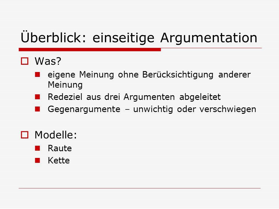 Raute  3 Denkschritte: Einleitung Hauptteil Schluss  3 Argumente im Hauptteil: gleichwertig aufbauend (steigernd)  gute Eignung für Stellungnahmen