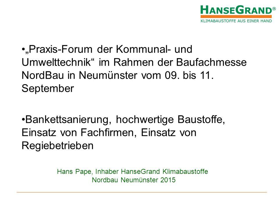 """""""Praxis-Forum der Kommunal- und Umwelttechnik"""" im Rahmen der Baufachmesse NordBau in Neumünster vom 09. bis 11. September Bankettsanierung, hochwertig"""