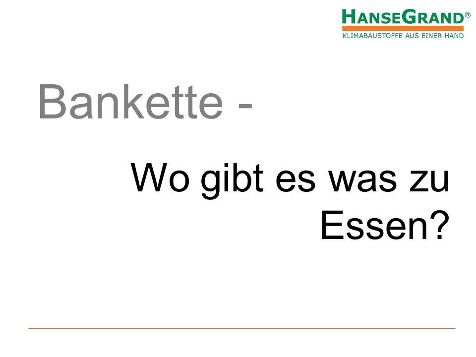 Eigentlich bin ich nur eine Begleiterscheinung… Bankette?