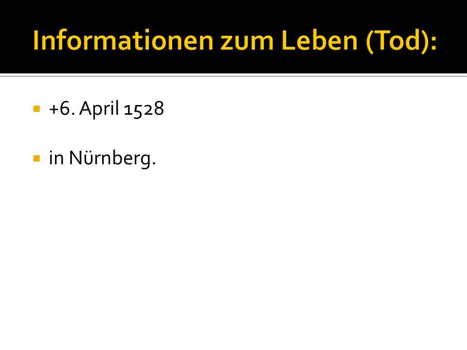  +6. April 1528  in Nürnberg.