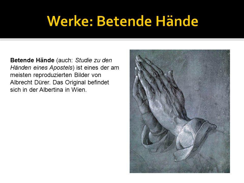 Betende Hände (auch: Studie zu den Händen eines Apostels) ist eines der am meisten reproduzierten Bilder von Albrecht Dürer. Das Original befindet sic