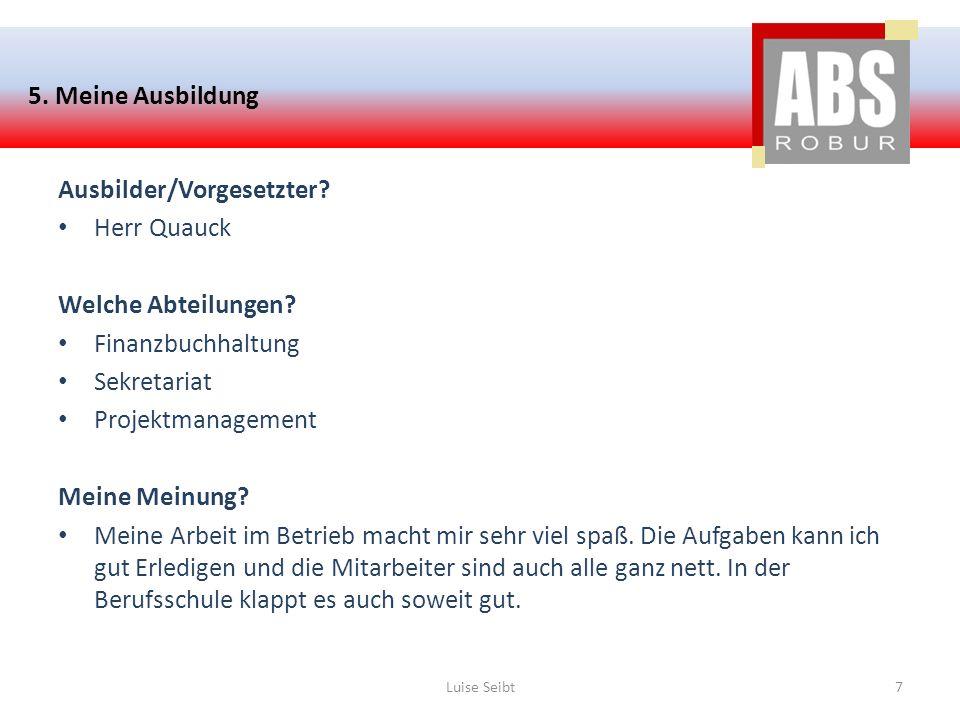 Quellenangaben www.abs-Robur.de Herr Mirco Quauck Luise Seibt8