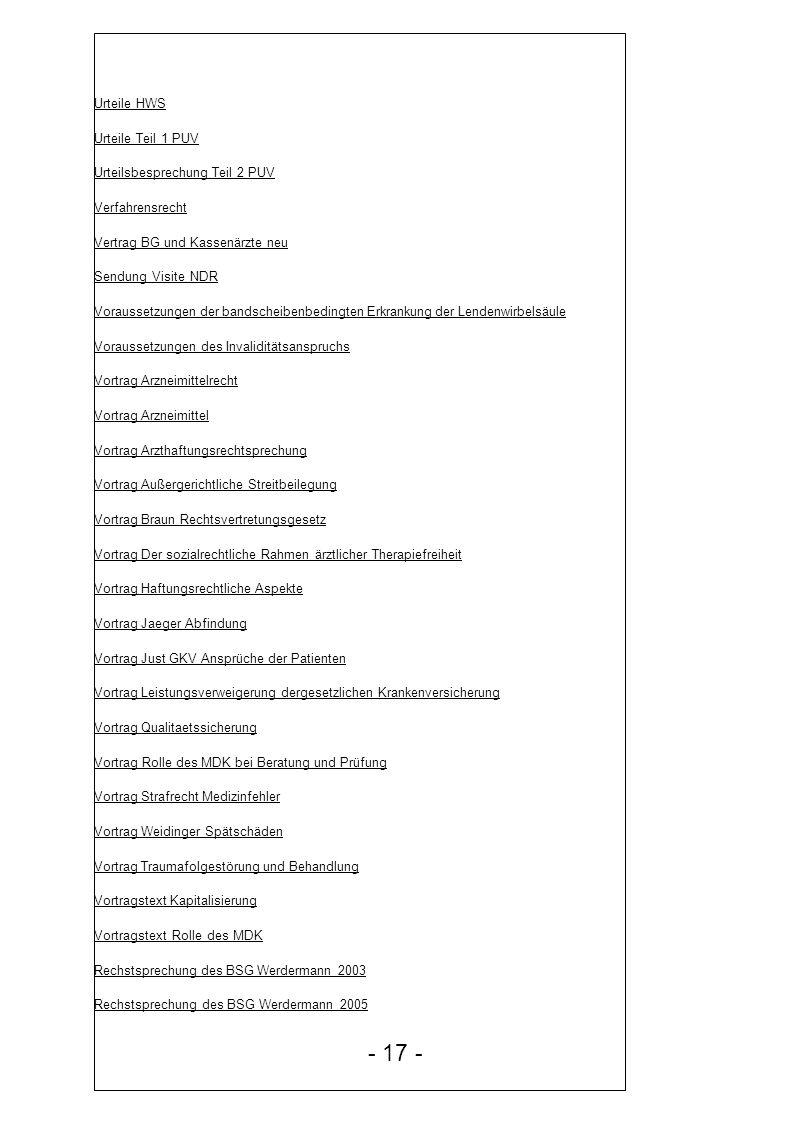 Urteile HWS Urteile Teil 1 PUV Urteilsbesprechung Teil 2 PUV Verfahrensrecht Vertrag BG und Kassenärzte neu Sendung Visite NDR Voraussetzungen der ban