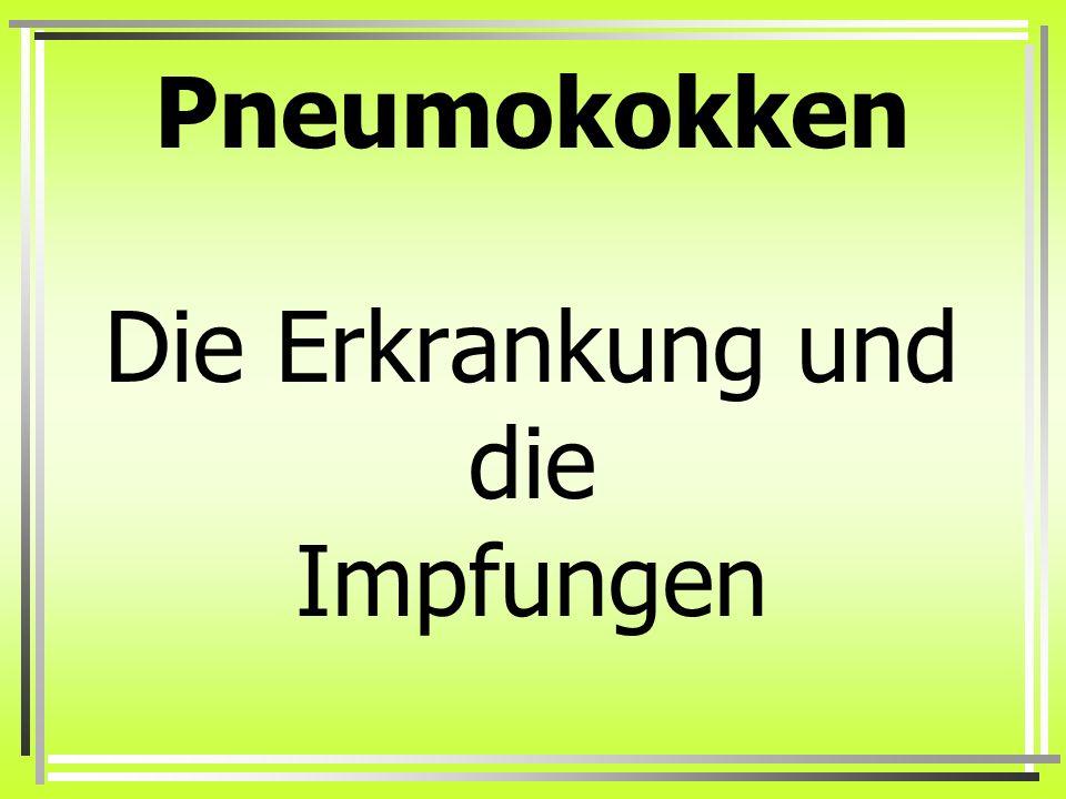 Pneumokokken Die Erkrankung und die Impfungen