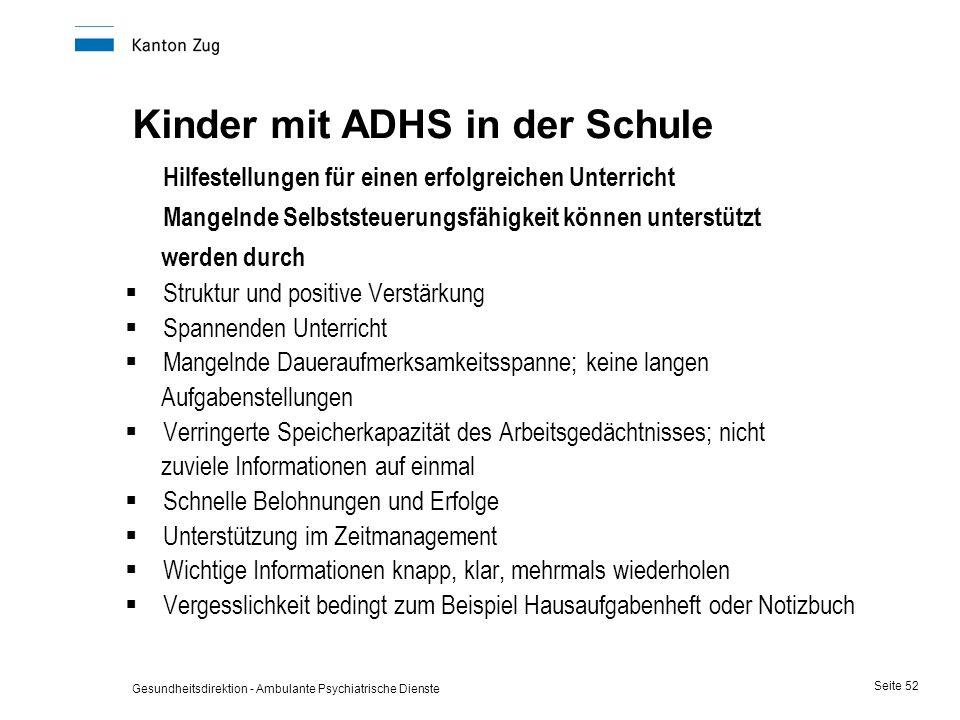 Gesundheitsdirektion - Ambulante Psychiatrische Dienste Seite 52 Kinder mit ADHS in der Schule Hilfestellungen für einen erfolgreichen Unterricht Mang