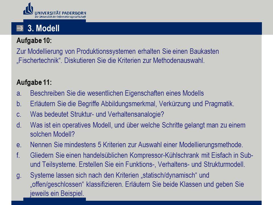 """Aufgabe 10: Zur Modellierung von Produktionssystemen erhalten Sie einen Baukasten """"Fischertechnik"""". Diskutieren Sie die Kriterien zur Methodenauswahl."""