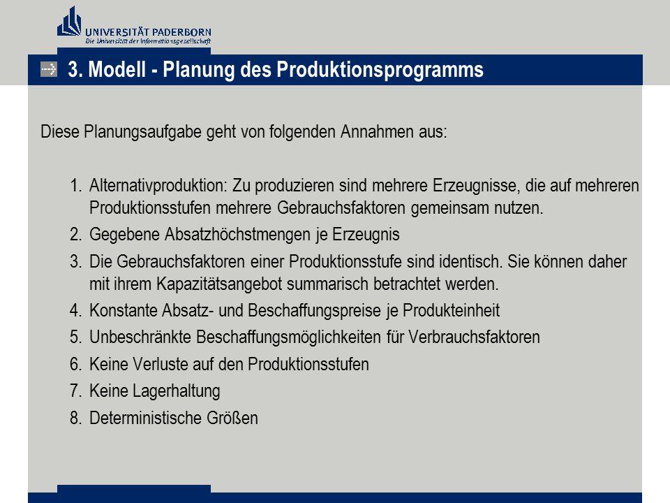 Diese Planungsaufgabe geht von folgenden Annahmen aus: 1.Alternativproduktion: Zu produzieren sind mehrere Erzeugnisse, die auf mehreren Produktionsst
