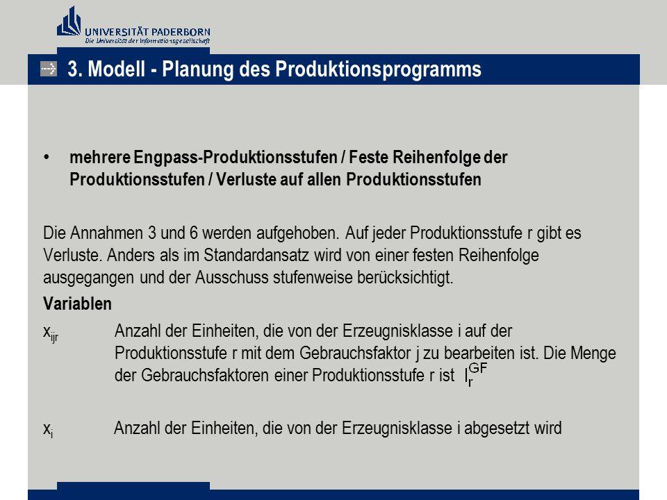 mehrere Engpass-Produktionsstufen / Feste Reihenfolge der Produktionsstufen / Verluste auf allen Produktionsstufen Die Annahmen 3 und 6 werden aufgeho