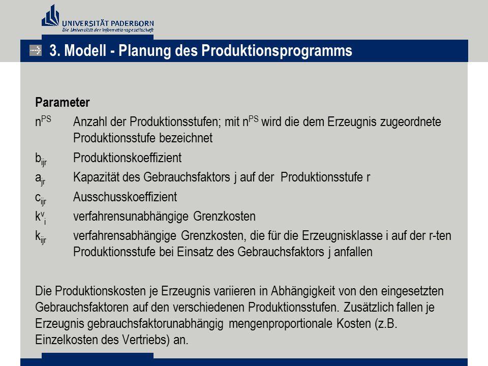 Parameter n PS Anzahl der Produktionsstufen; mit n PS wird die dem Erzeugnis zugeordnete Produktionsstufe bezeichnet b ijr Produktionskoeffizient a jr