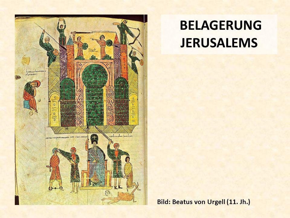 BELAGERUNG JERUSALEMS Bild: Beatus von Urgell (11. Jh.)