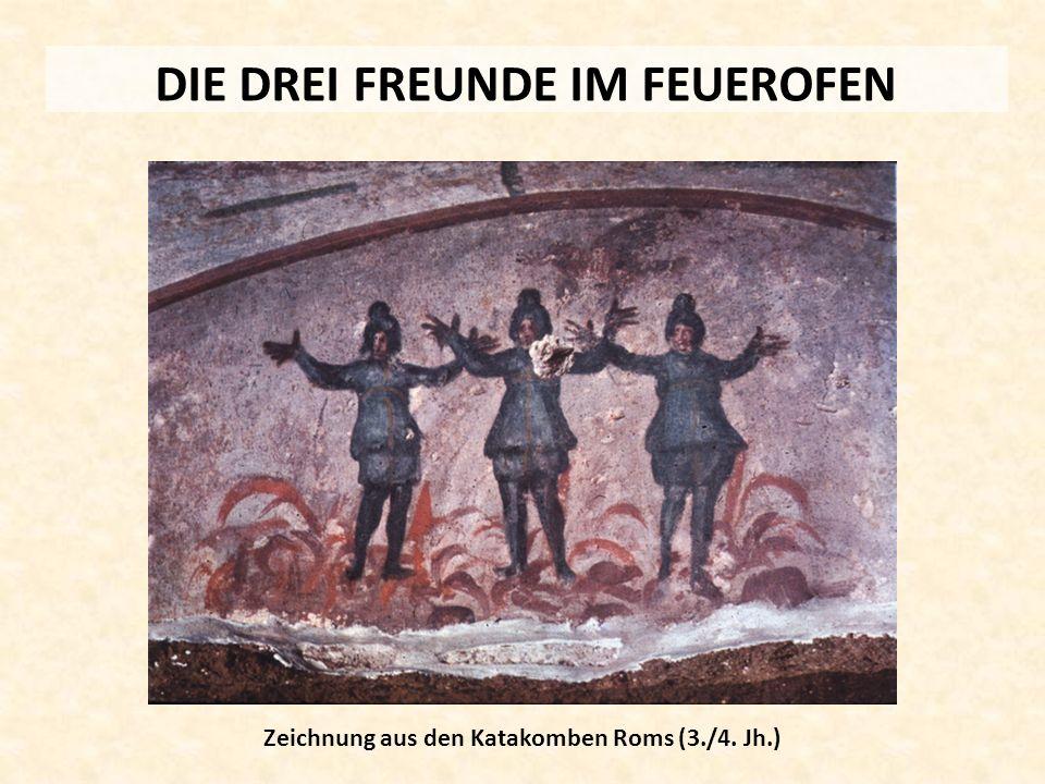 DIE DREI FREUNDE IM FEUEROFEN Zeichnung aus den Katakomben Roms (3./4. Jh.)