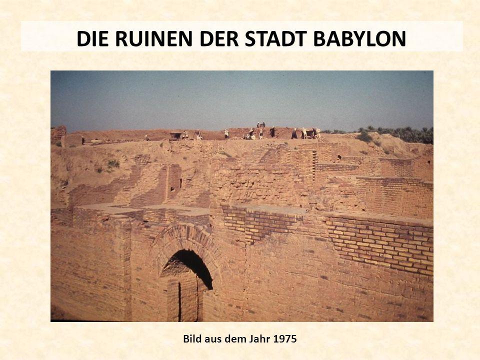 DIE RUINEN DER STADT BABYLON Bild aus dem Jahr 1975