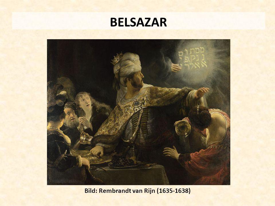 BELSAZAR Bild: Rembrandt van Rijn (1635-1638)