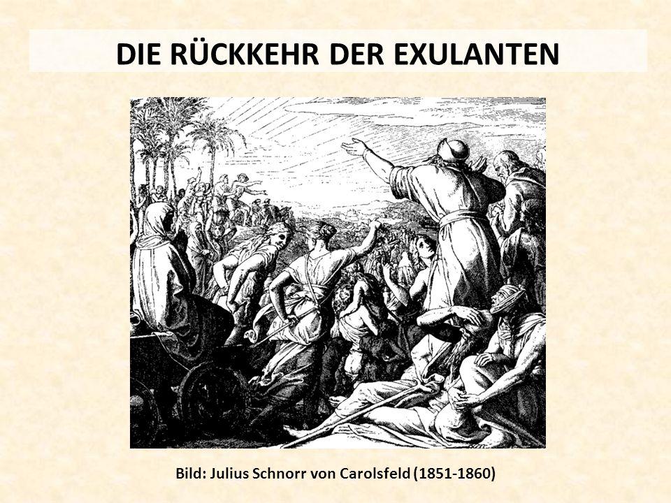 DIE RÜCKKEHR DER EXULANTEN Bild: Julius Schnorr von Carolsfeld (1851-1860)