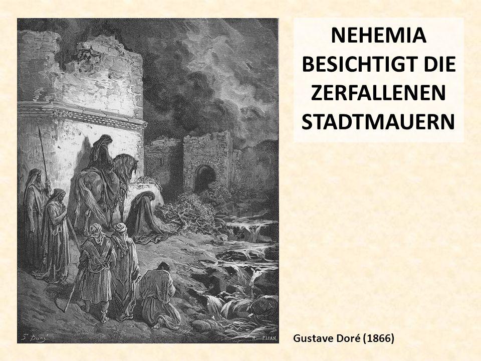 NEHEMIA BESICHTIGT DIE ZERFALLENEN STADTMAUERN Gustave Doré (1866)