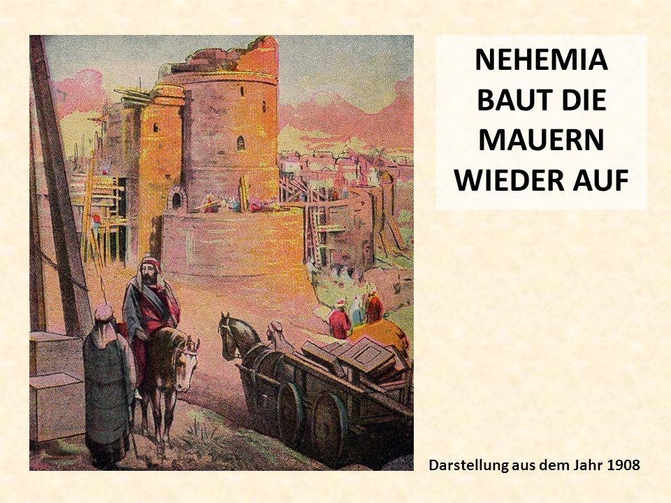 NEHEMIA BAUT DIE MAUERN WIEDER AUF Darstellung aus dem Jahr 1908