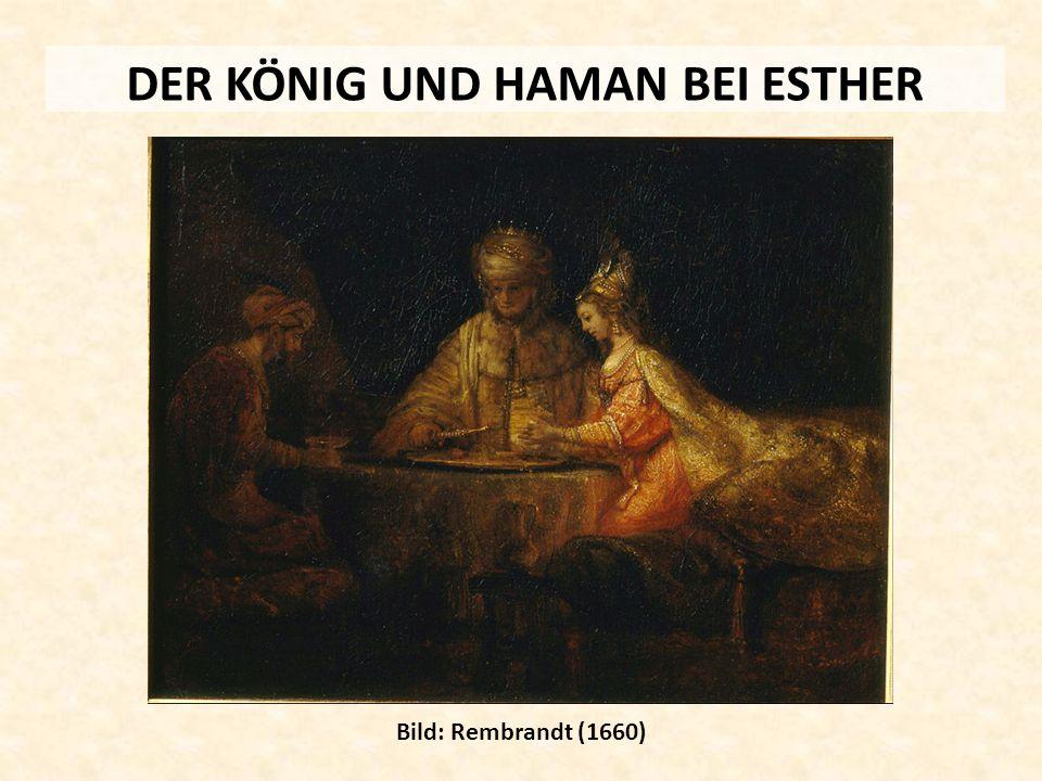 DER KÖNIG UND HAMAN BEI ESTHER Bild: Rembrandt (1660)