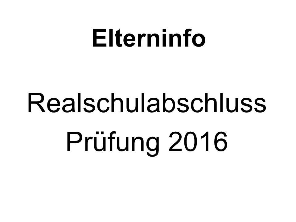 Elterninfo Realschulabschluss Prüfung 2016