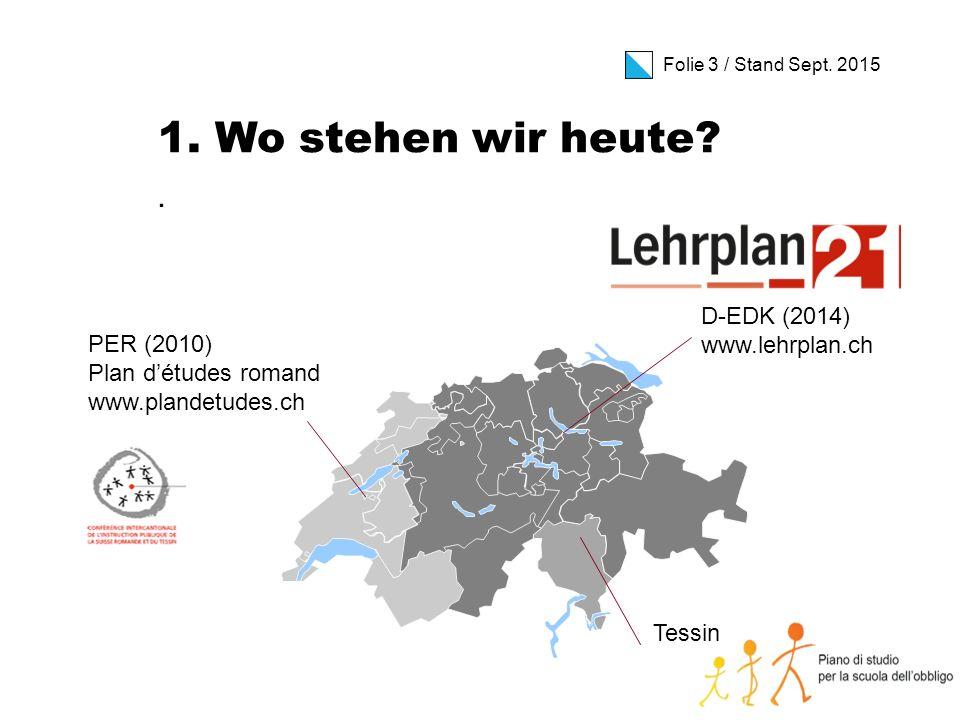 Folie 14 / Stand Sept.2015 Der Kompetenzaufbau (II) Auftrag des 2.