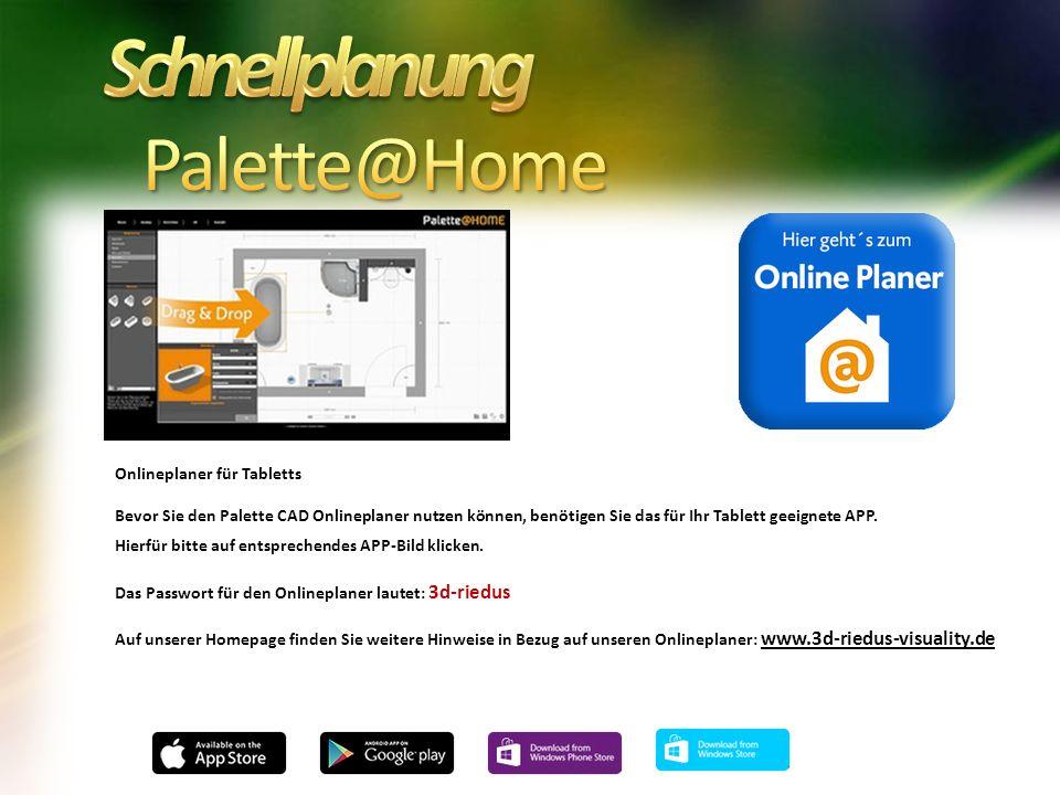 Onlineplaner für Tabletts Bevor Sie den Palette CAD Onlineplaner nutzen können, benötigen Sie das für Ihr Tablett geeignete APP.
