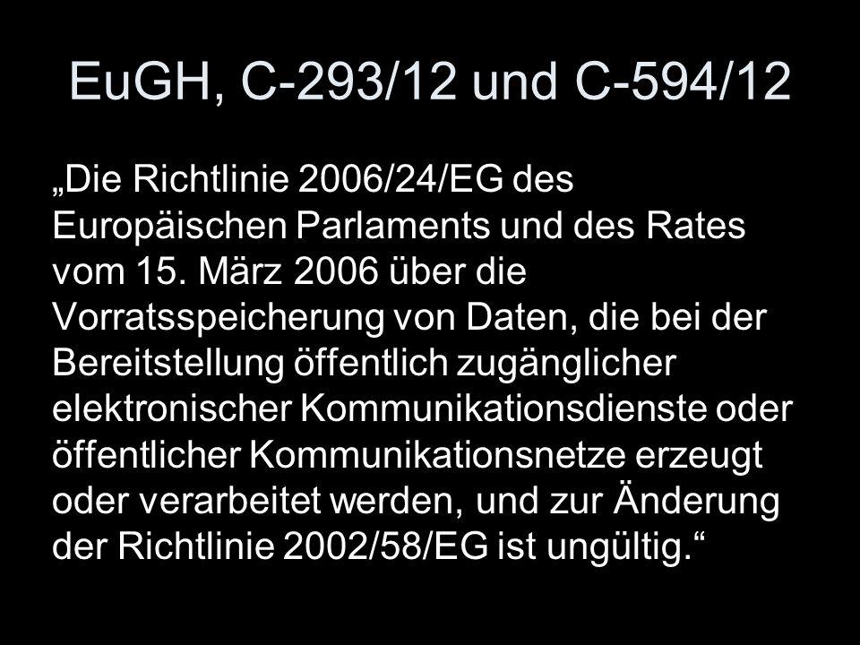 """EuGH, C ‑ 293/12 und C ‑ 594/12 """"Die Richtlinie 2006/24/EG des Europäischen Parlaments und des Rates vom 15. März 2006 über die Vorratsspeicherung von"""