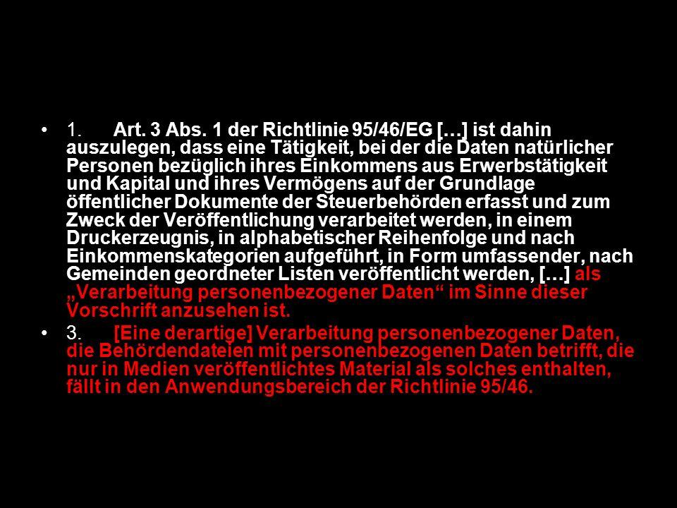 1. Art. 3 Abs. 1 der Richtlinie 95/46/EG […] ist dahin auszulegen, dass eine Tätigkeit, bei der die Daten natürlicher Personen bezüglich ihres Einkomm