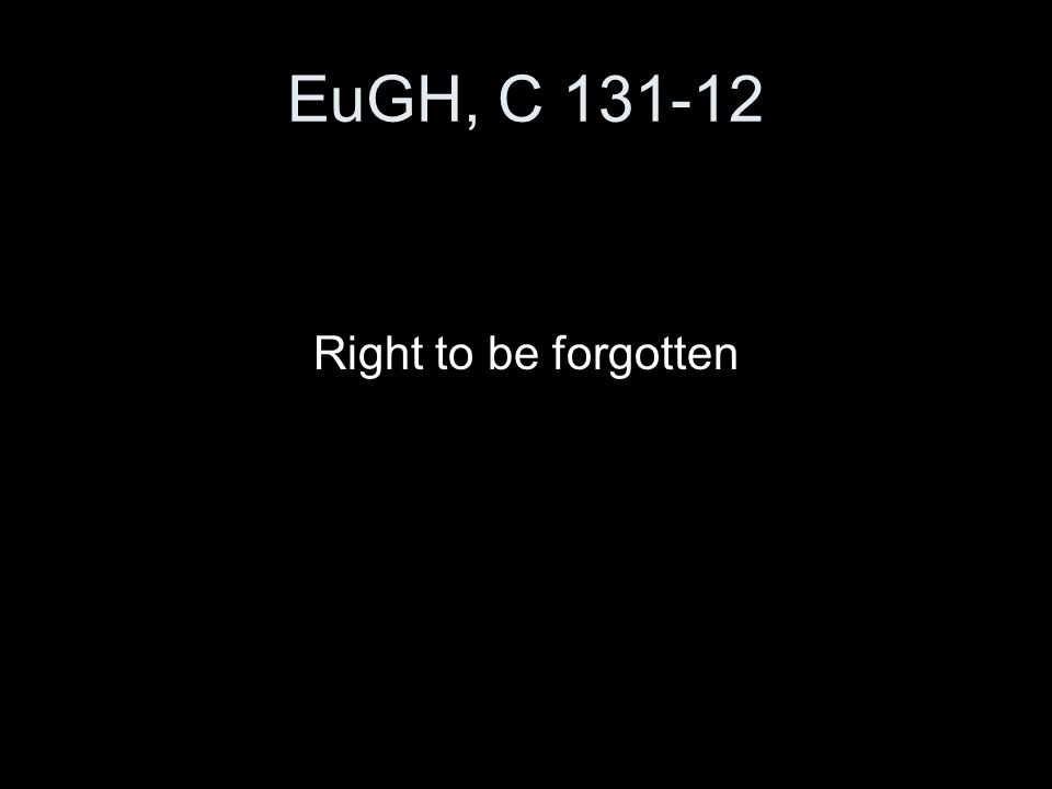 EuGH, C 131-12 Right to be forgotten