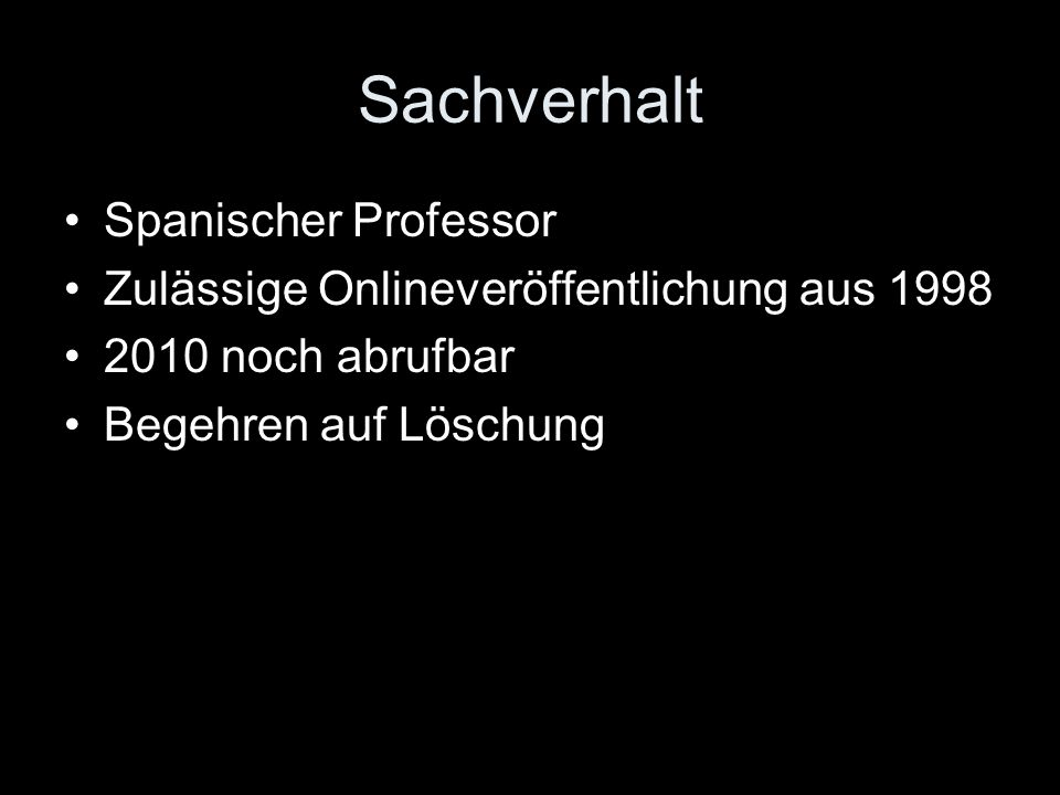 Sachverhalt Spanischer Professor Zulässige Onlineveröffentlichung aus 1998 2010 noch abrufbar Begehren auf Löschung
