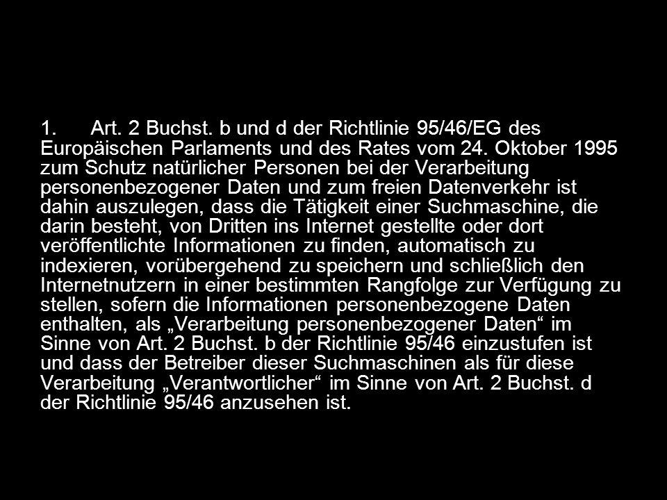 1. Art. 2 Buchst. b und d der Richtlinie 95/46/EG des Europäischen Parlaments und des Rates vom 24. Oktober 1995 zum Schutz natürlicher Personen bei d