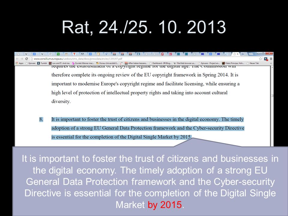 Rat, 24./25. 10. 2013 It is important to foster the trust of citizens and businesses in the digital economy. The timely adoption of a strong EU Genera